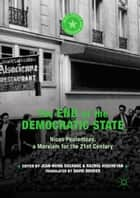 The End of the Democratic State - Nicos Poulantzas, a Marxism for the 21st Century ebook by Jean-Numa Ducange, Razmig Keucheyan, David Broder