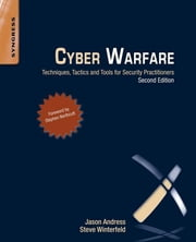 Cyber Warfare - Techniques, Tactics and Tools for Security Practitioners ebook by Jason Andress,Steve Winterfeld
