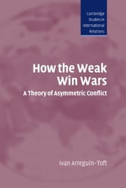 How the Weak Win Wars ebook by Arreguín-Toft, Ivan