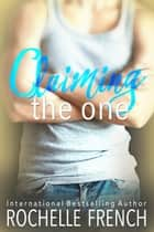Claiming the One - Meadowview: Meadowview Heat, #3 ebook by Rochelle French