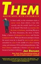 Them - Adventures with Extremists ebook by Jon Ronson
