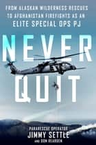 Never Quit ebook by Jimmy Settle,Don Rearden