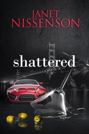 Shattered - (Inevitable #3) ebook by Janet Nissenson
