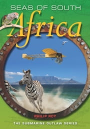Seas of South Africa ebook by Philip Roy