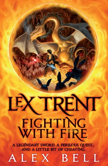 Lex Trent: Fighting With Fire ebook by Alex Bell