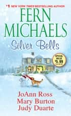 Silver Bells ebook by JoAnn Ross, Fern Michaels, Mary Burton,...