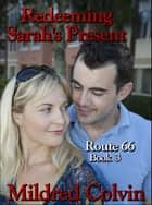 Redeeming Sarah's Present ebook by Mildred Colvin