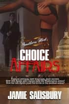 Choice Affairs - Southern Heat, #2 ebook by Jamie Salisbury