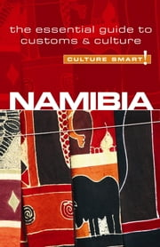 Namibia - Culture Smart! - The Essential Guide to Customs & Culture ebook by Sharri Whiting