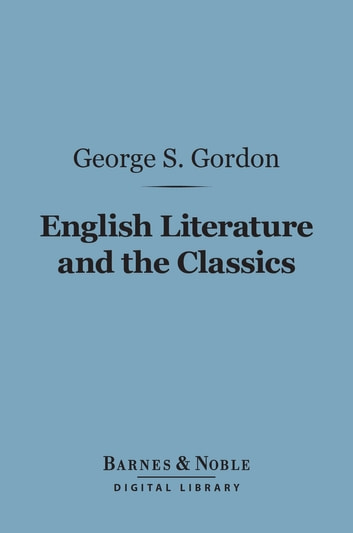 English Literature and the Classics (Barnes & Noble Digital Library) ebook by