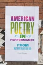 American Poetry in Performance - From Walt Whitman to Hip Hop ebook by Tyler Hoffman