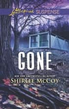 Gone (Mills & Boon Love Inspired Suspense) (FBI: Special Crimes Unit, Book 2) ebook by Shirlee McCoy