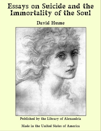 essays on suicide and the immortality of the soul hume