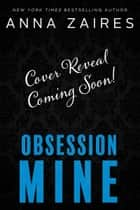 Obsession Mine ebook by Anna Zaires, Dima Zales