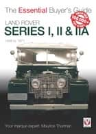 Land Rover Series I, II & IIA - The Essential Buyer's Guide ebook by Maurice Thurman