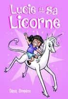 Lucie et sa licorne ebook by Dana SIMPSON