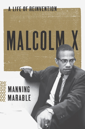 Malcolm X - A Life of Reinvention ebook by Manning Marable