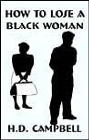How to Lose a Black Woman ebook by H.D. Campbell