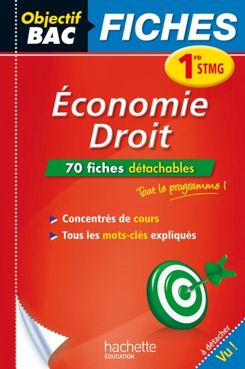 Objectif Bac Fiches Eco-Droit 1re STMG ebook by Marc Jaillot,Bernard d' Angelo