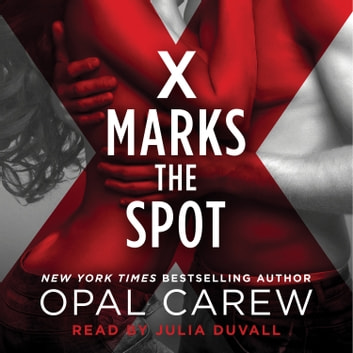 X Marks the Spot audiobook by Opal Carew