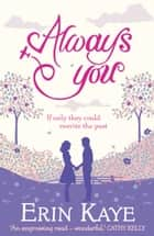 Always You ebook by Erin Kaye