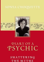 Diary of a Psychic ebook by Sonia Choquette