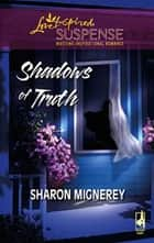 Shadows of Truth ebook by Sharon Mignerey