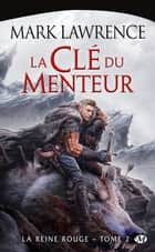 La Clé du menteur - La Reine Rouge, T2 ebook by Claire Kreutzberger, Mark Lawrence