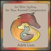 JIN SHIN JYUTSU For Your Animal Companions ebook by Adele Leas
