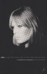Nico, Songs They Never Play on the Radio ebook by James Young