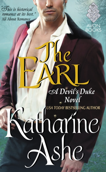 The Earl - A Devil's Duke Novel ebook by Katharine Ashe