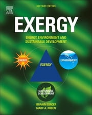 EXERGY - Energy, Environment and Sustainable Development ebook by Ibrahim Dincer,Marc A. Rosen