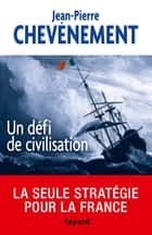 Un défi de civilisation ebook by Jean-Pierre Chevènement