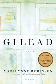 Gilead - A Novel ebook by Marilynne Robinson
