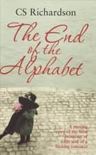 The End Of The Alphabet ebook by C.S. Richardson