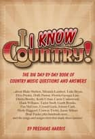 I Know Country! ebook by Preshias Harris