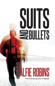 Suits and Bullets ebook by Alfie Robins