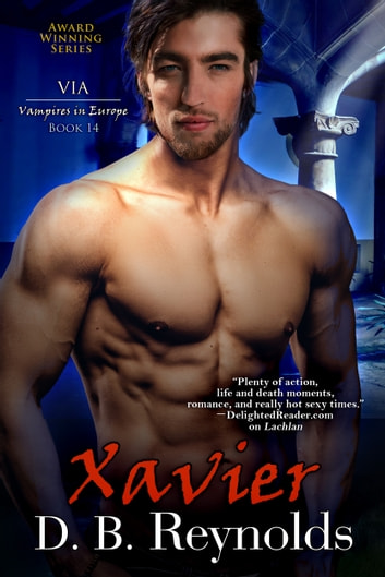 Xavier - Vampires in Europe ebook by D. B. Reynolds