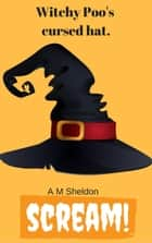 Witchy Poo and the Cursed Hat - Witchy Poo, #2 ebook by A M Sheldon