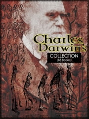 Charles Darwin's Collection (18 Books) ebook by Charles Darwin