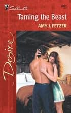 Taming the Beast ebook by Amy J. Fetzer