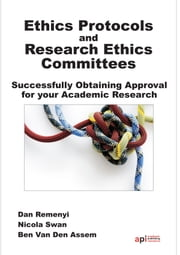 Ethics Protocols and Research Ethics Committees: Successfully Obtaining Approval for your Research ebook by Dan  Remenyi,Nicola Swan,Ben Van Den Assem