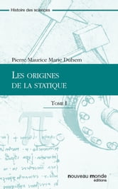 Les origines de la statique - Tome I ebook by Pierre Duhem