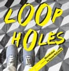 Loopholes - A collection of microfiction ebook by Susan McCreery