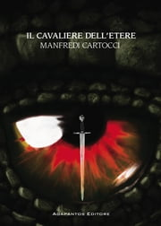 Il cavaliere dell'etere ebook by Manfredi Cartocci