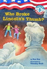 Capital Mysteries #5: Who Broke Lincoln's Thumb? ebook by Ron Roy