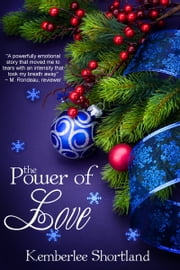 The Power of Love ebook by Kemberlee Shortland