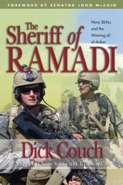 The Sheriff of Ramadi - Navy Seals and the Winning of Al-Anbar ebook by Dick Couch