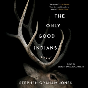 The Only Good Indians audiobook by Stephen Graham Jones
