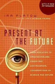 Present at the Future ebook by Ira Flatow